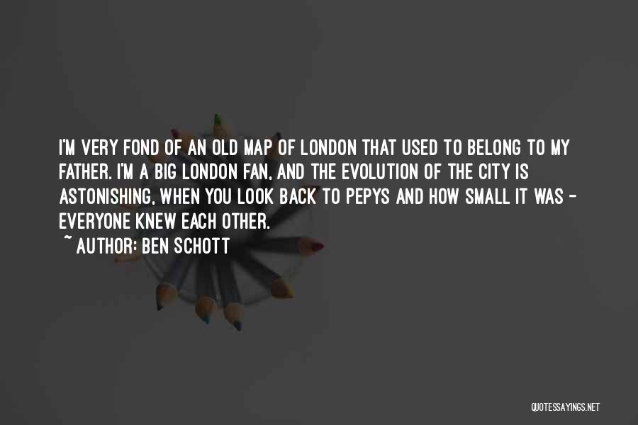 Evolution Quotes By Ben Schott