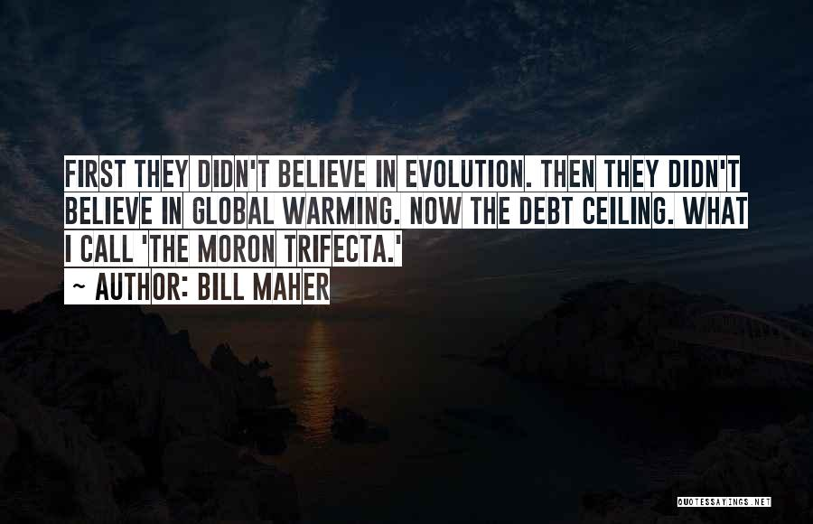 Evolution Quotes By Bill Maher