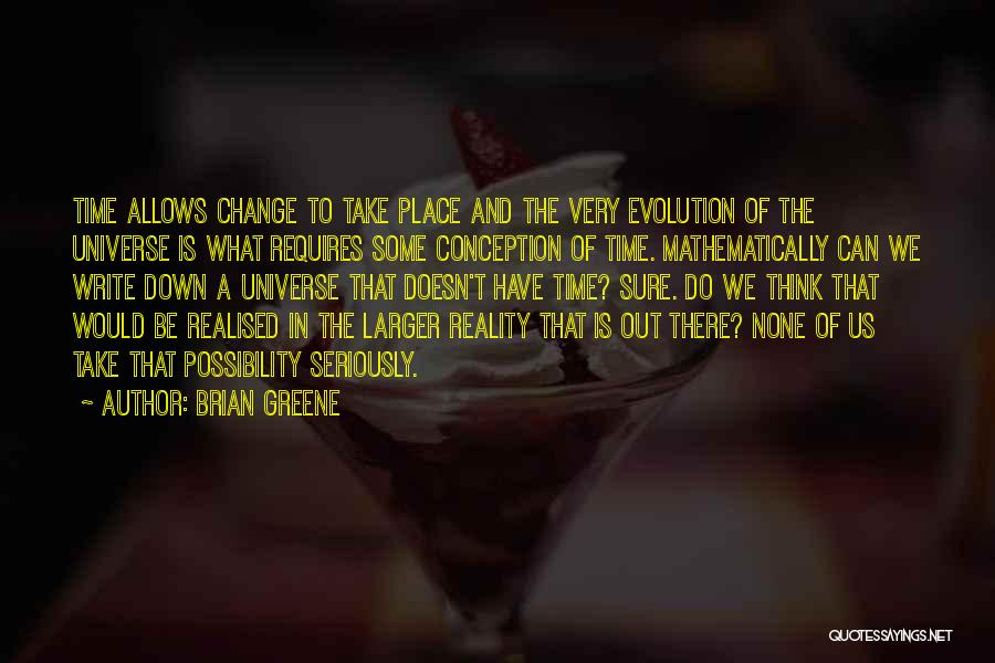 Evolution Quotes By Brian Greene