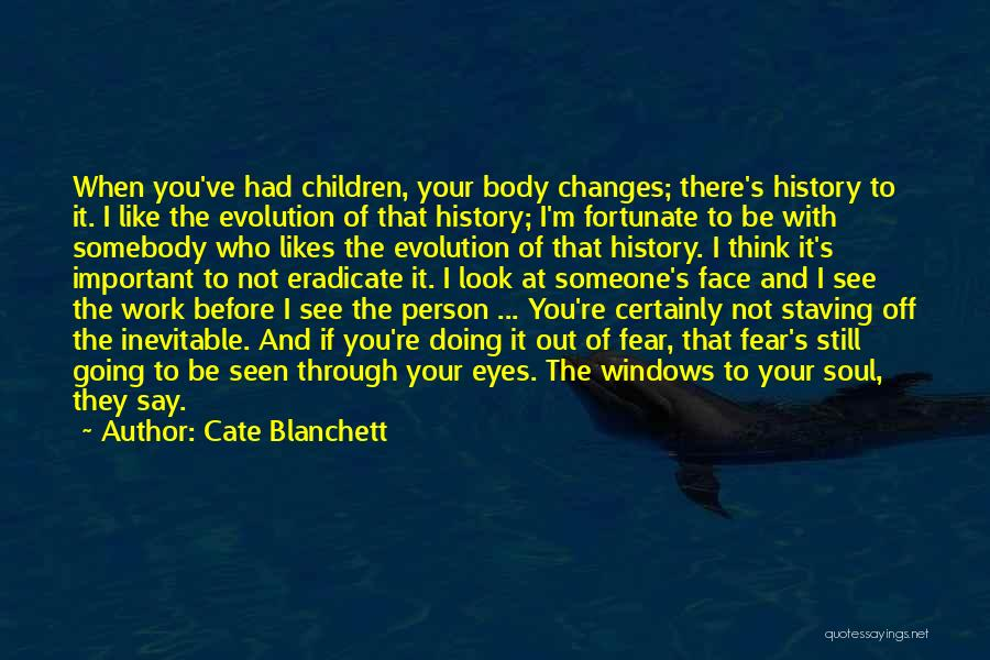 Evolution Quotes By Cate Blanchett