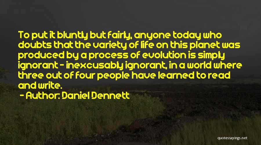 Evolution Quotes By Daniel Dennett