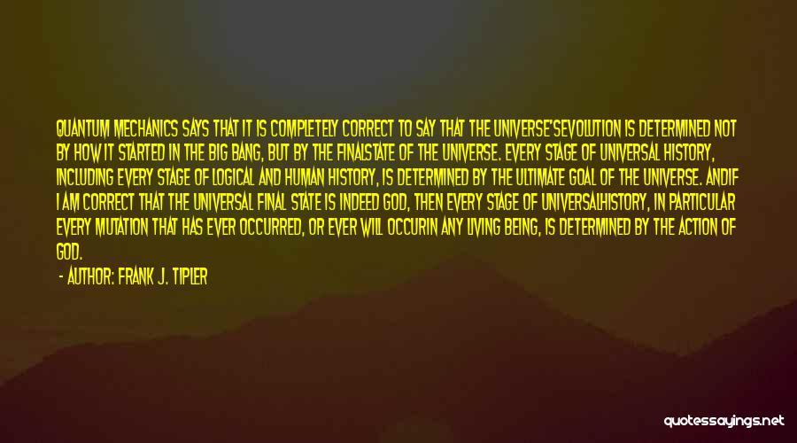 Evolution Quotes By Frank J. Tipler