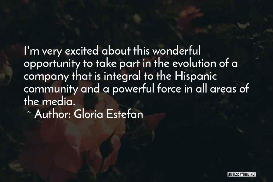 Evolution Quotes By Gloria Estefan