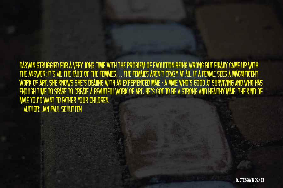 Evolution Quotes By Jan Paul Schutten