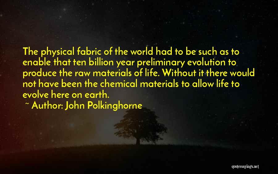 Evolution Quotes By John Polkinghorne