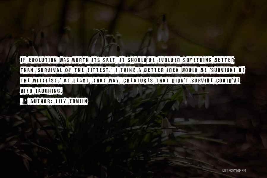 Evolution Quotes By Lily Tomlin