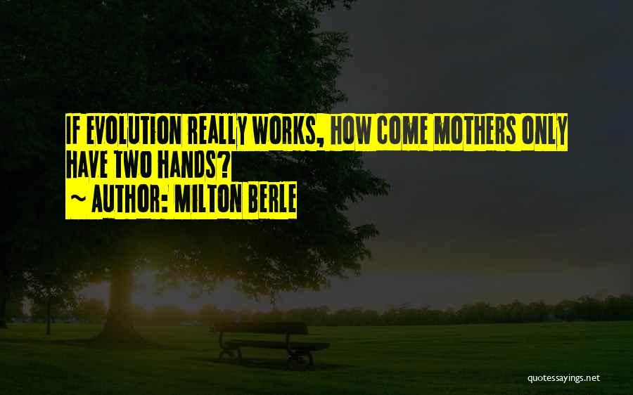 Evolution Quotes By Milton Berle