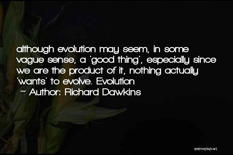 Evolution Quotes By Richard Dawkins