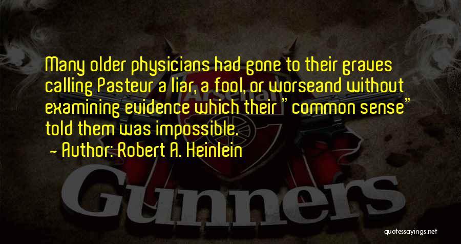 Evolution Quotes By Robert A. Heinlein