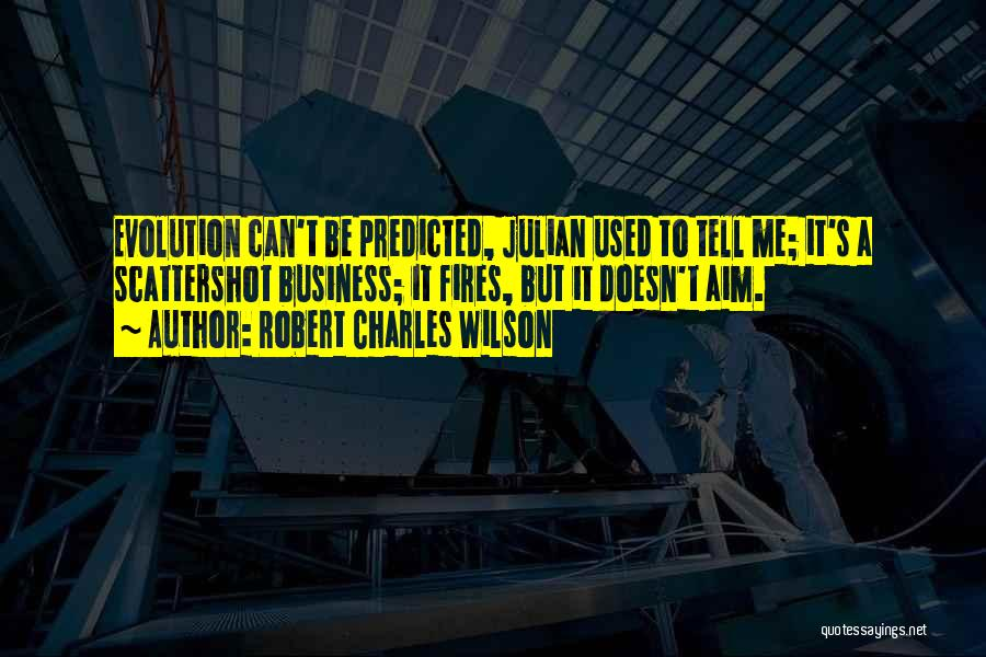 Evolution Quotes By Robert Charles Wilson