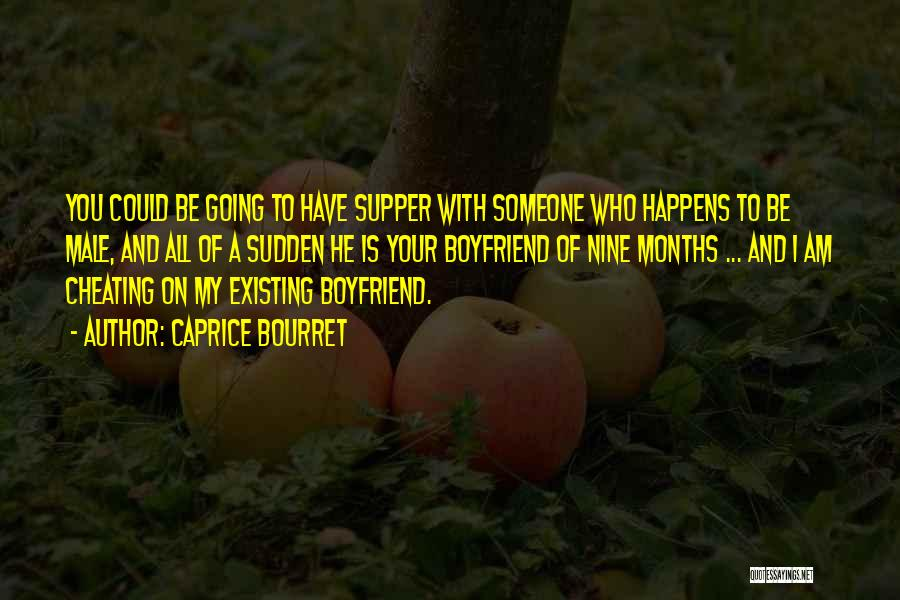 Ex Boyfriend Cheating Quotes By Caprice Bourret
