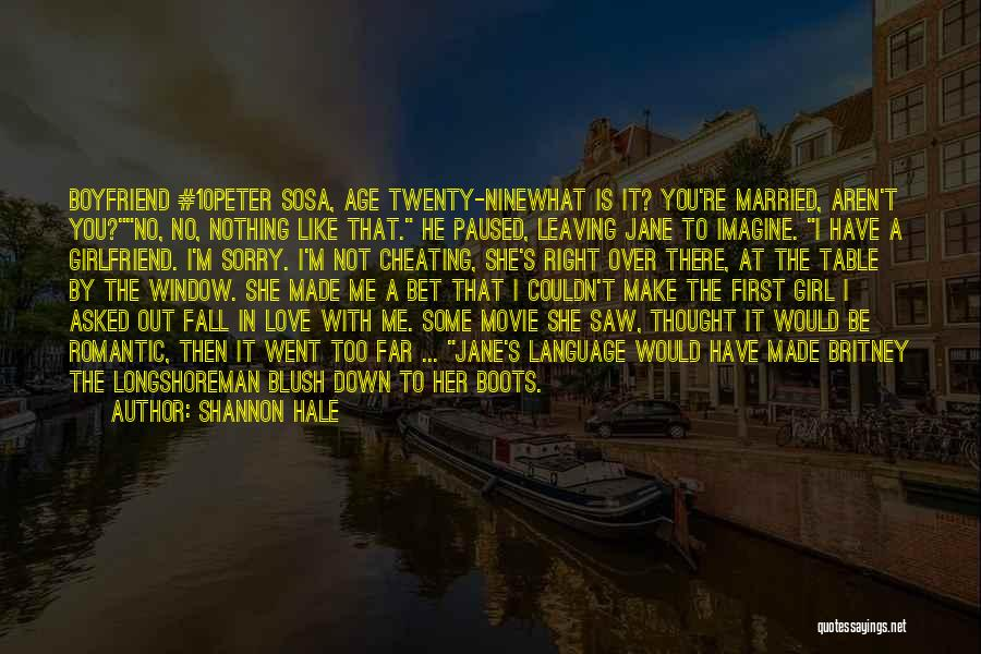 Ex Boyfriend Cheating Quotes By Shannon Hale