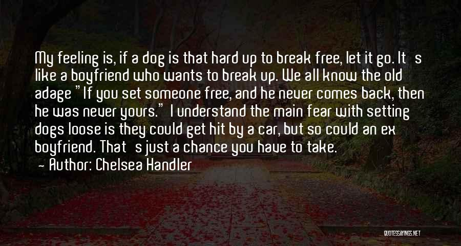 Ex Comes Back Quotes By Chelsea Handler