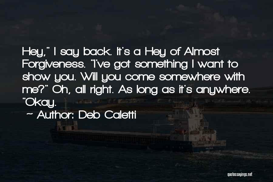 Ex Comes Back Quotes By Deb Caletti