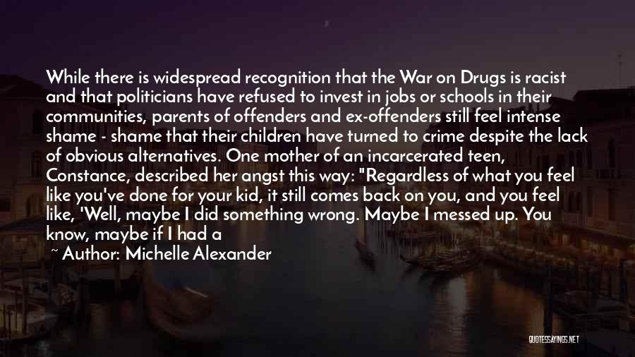 Ex Comes Back Quotes By Michelle Alexander