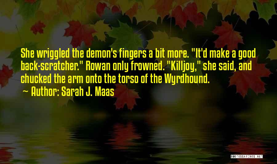 Ex Comes Back Quotes By Sarah J. Maas