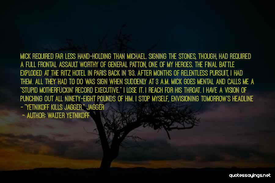 Ex Comes Back Quotes By Walter Yetnikoff