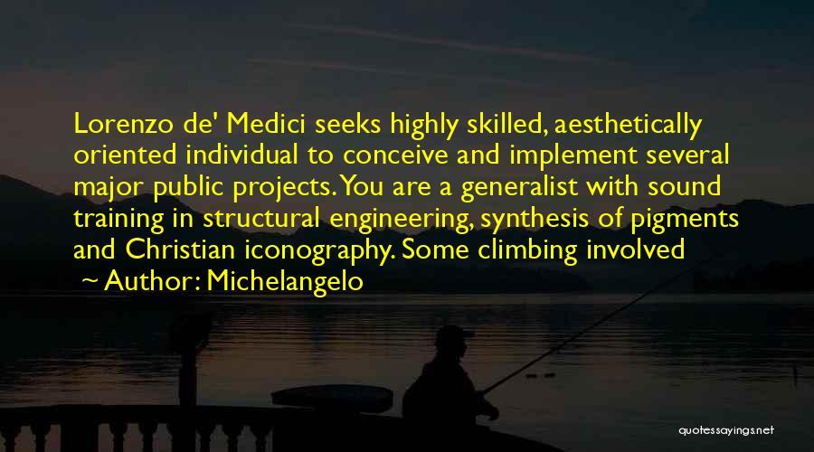 Ex De Medici Quotes By Michelangelo