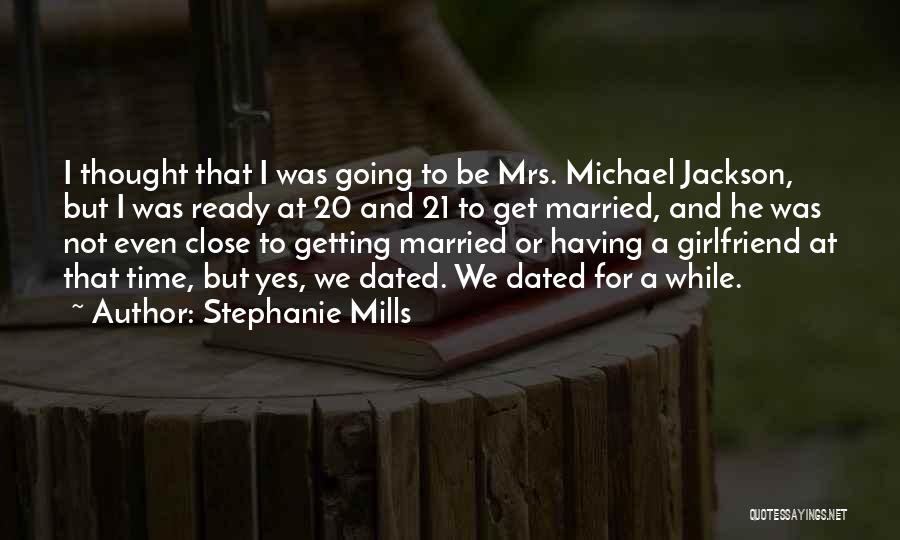 Ex Girlfriend Getting Married Quotes By Stephanie Mills