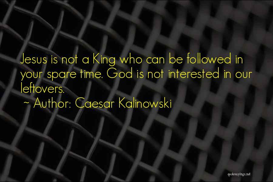 Ex Leftovers Quotes By Caesar Kalinowski