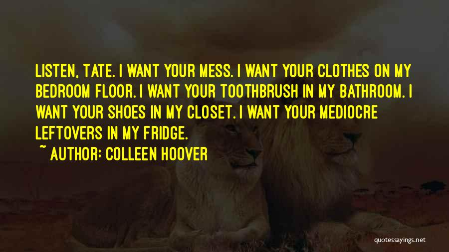 Ex Leftovers Quotes By Colleen Hoover