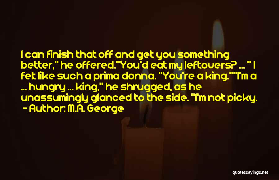 Ex Leftovers Quotes By M.A. George