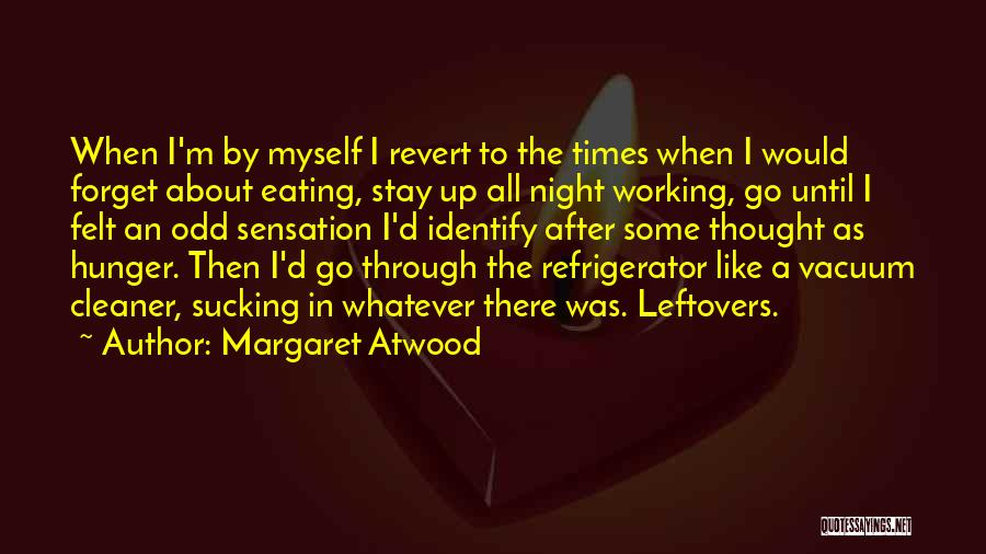 Ex Leftovers Quotes By Margaret Atwood