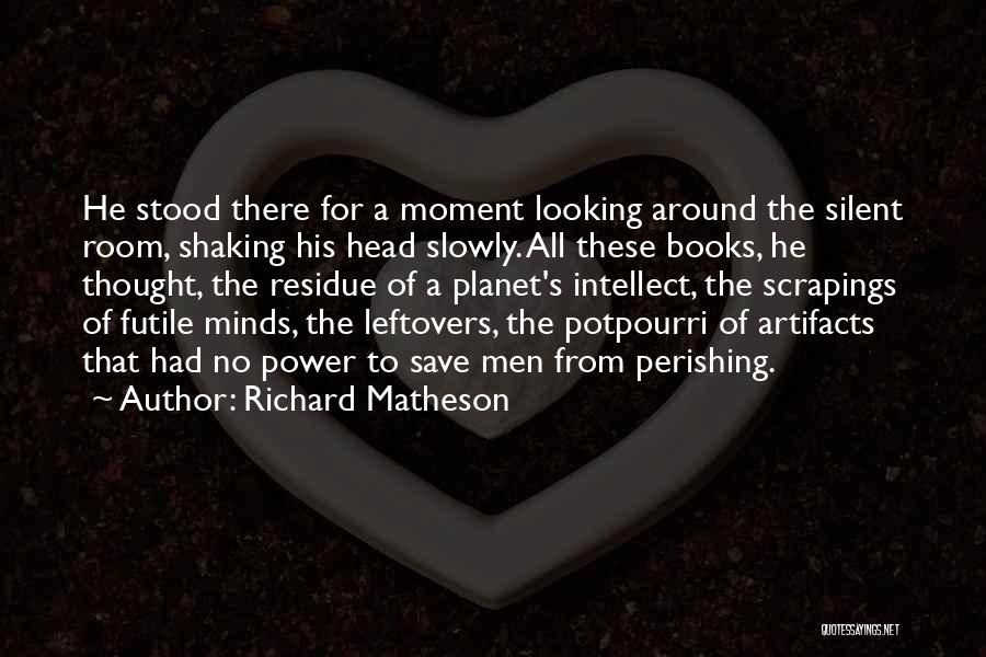 Ex Leftovers Quotes By Richard Matheson