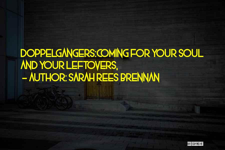 Ex Leftovers Quotes By Sarah Rees Brennan