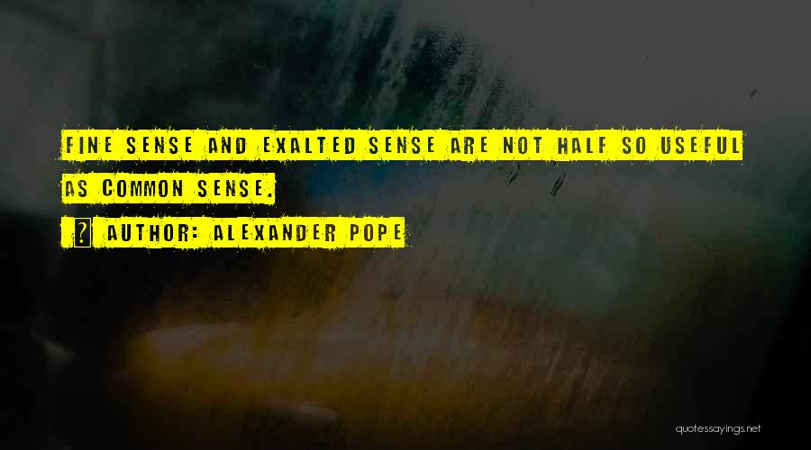 Exalted Quotes By Alexander Pope