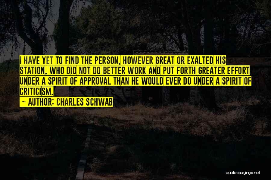 Exalted Quotes By Charles Schwab