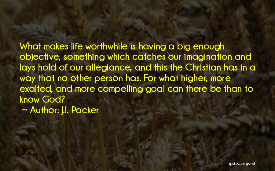 Exalted Quotes By J.I. Packer
