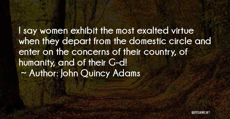 Exalted Quotes By John Quincy Adams