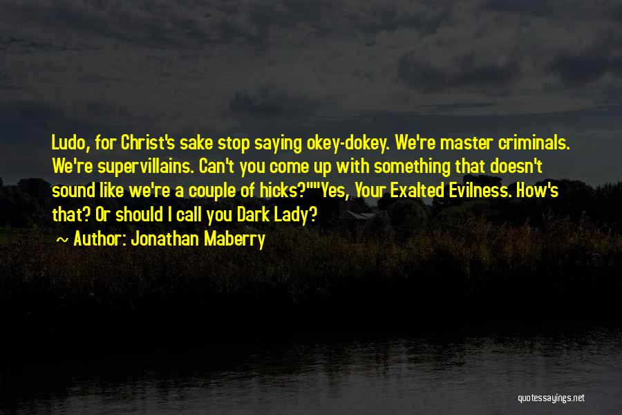 Exalted Quotes By Jonathan Maberry