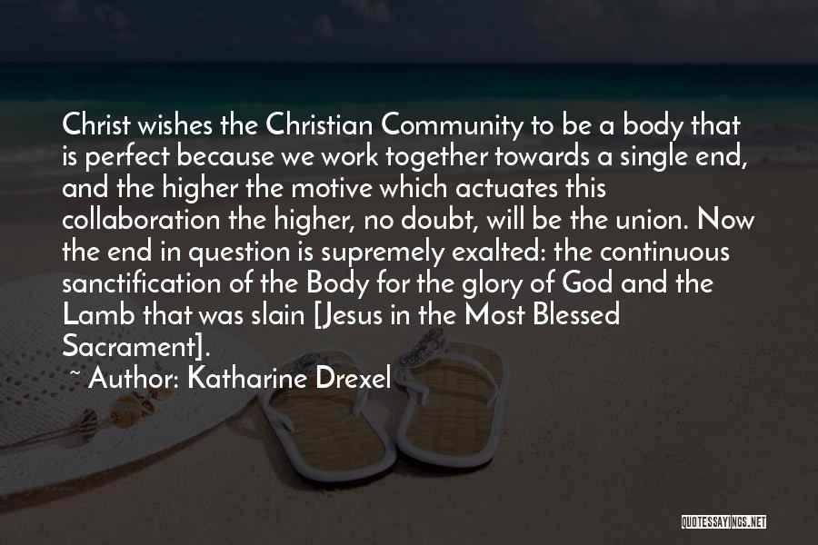 Exalted Quotes By Katharine Drexel