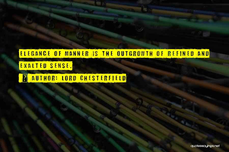 Exalted Quotes By Lord Chesterfield
