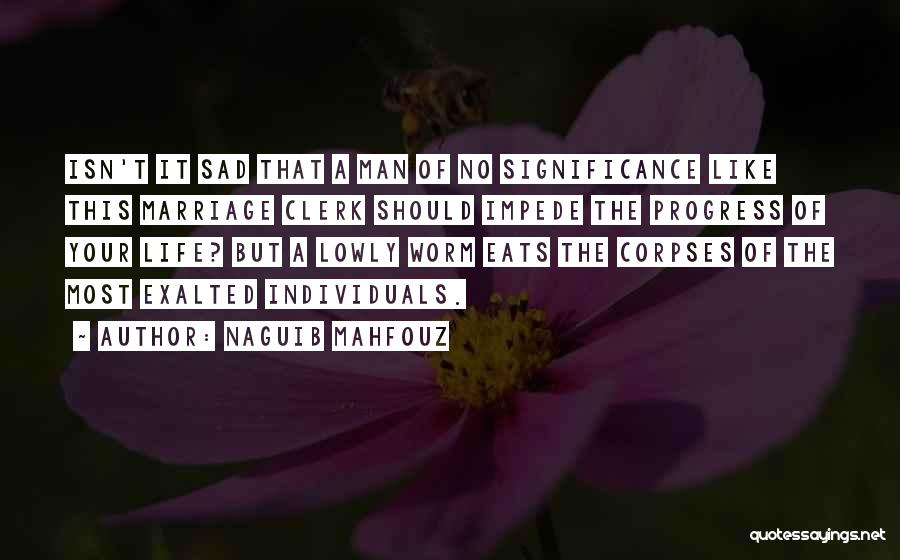 Exalted Quotes By Naguib Mahfouz