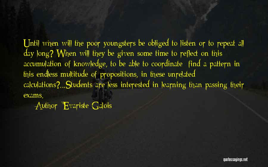 Exams Time Quotes By Evariste Galois