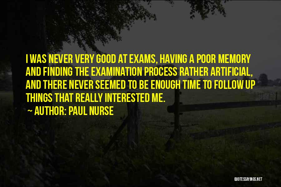 Exams Time Quotes By Paul Nurse