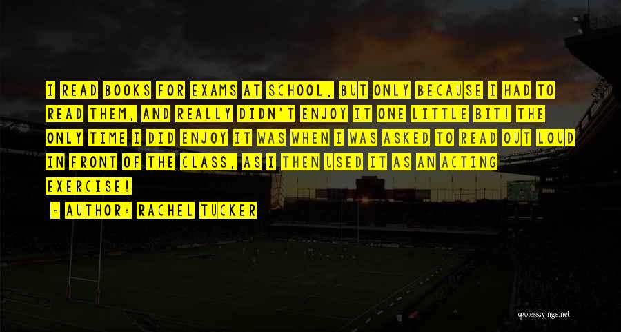 Exams Time Quotes By Rachel Tucker