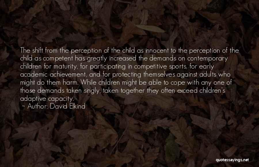 Exceed Quotes By David Elkind