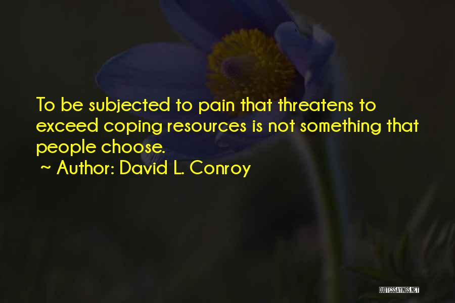 Exceed Quotes By David L. Conroy