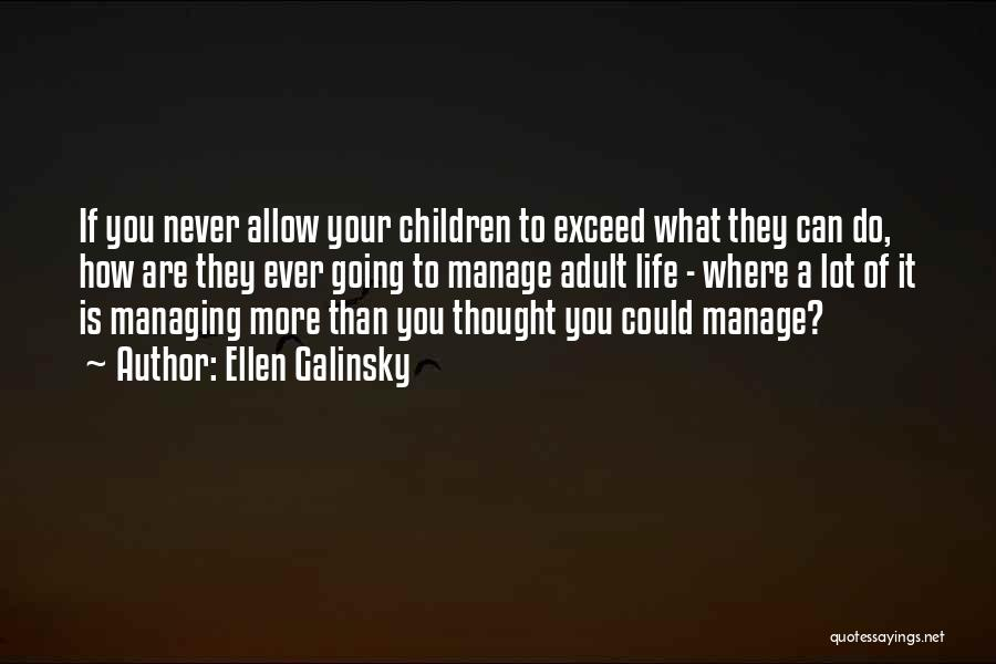 Exceed Quotes By Ellen Galinsky