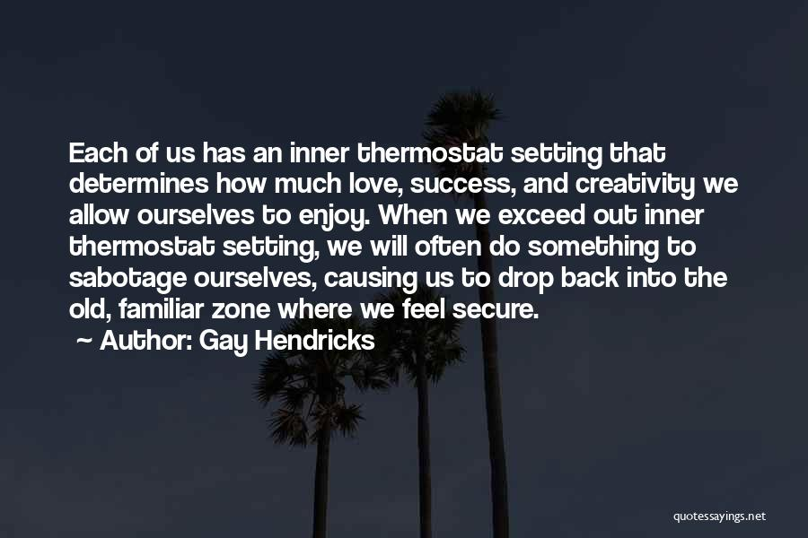 Exceed Quotes By Gay Hendricks
