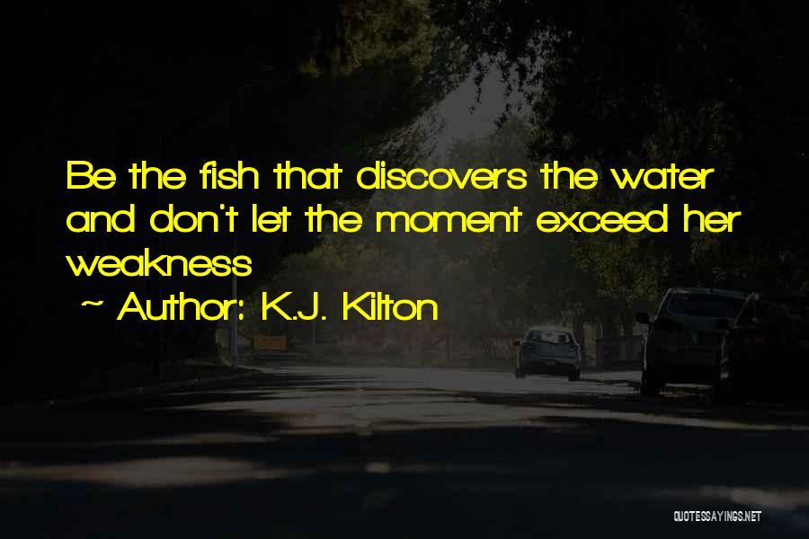 Exceed Quotes By K.J. Kilton