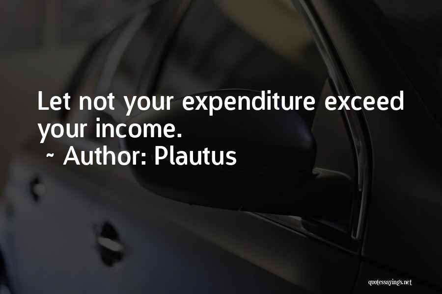 Exceed Quotes By Plautus