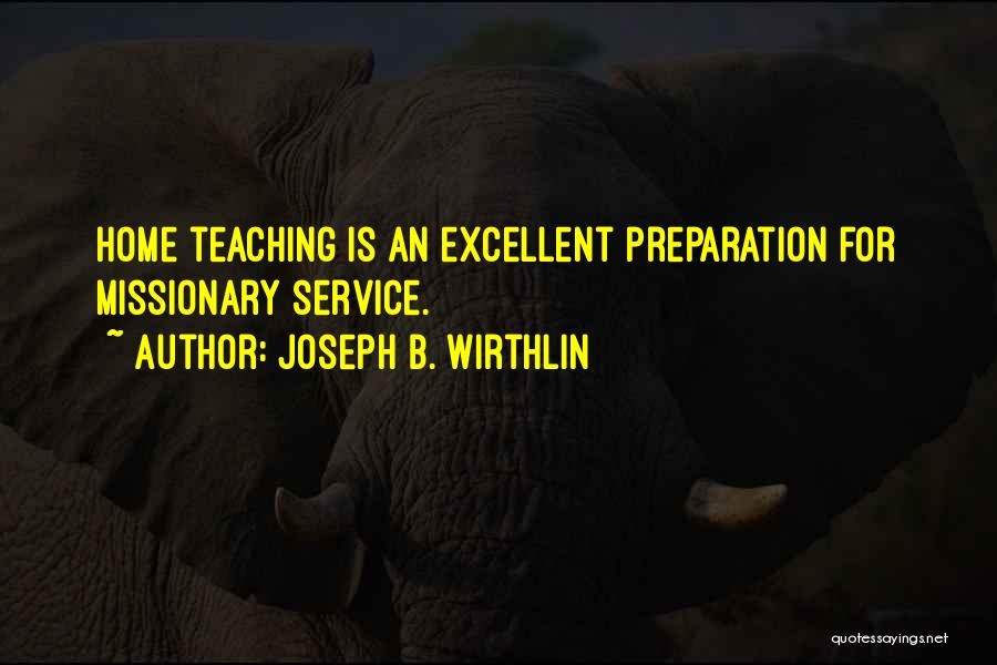 Excellent Service Quotes By Joseph B. Wirthlin