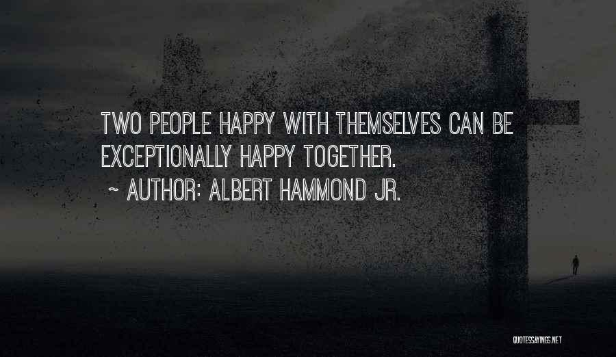 Exceptionally Happy Quotes By Albert Hammond Jr.