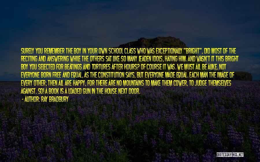 Exceptionally Happy Quotes By Ray Bradbury