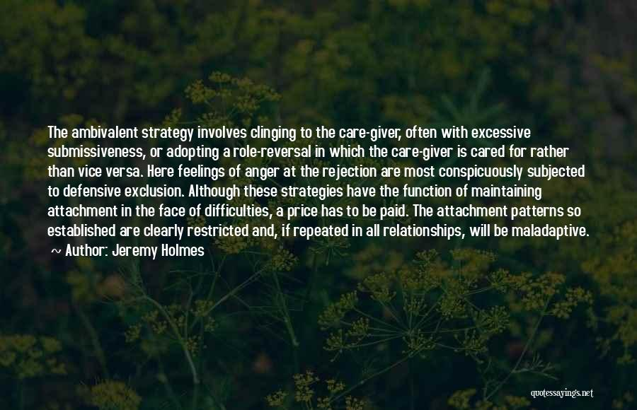 Excessive Care Quotes By Jeremy Holmes